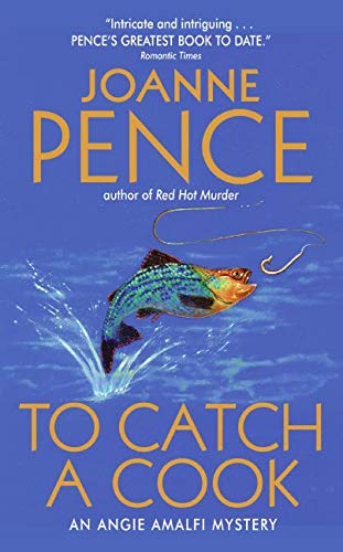 To Catch a Cook: An Angie Amalfi: Joanne Pence
