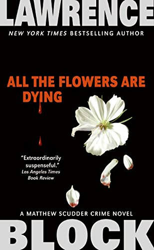 9780061030963: All the Flowers are Dying (Matthew Scudder)
