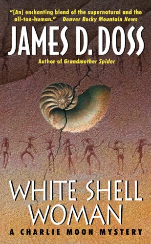 White Shell Woman (Charlie Moon Mysteries) (0061031143) by Doss, James D.