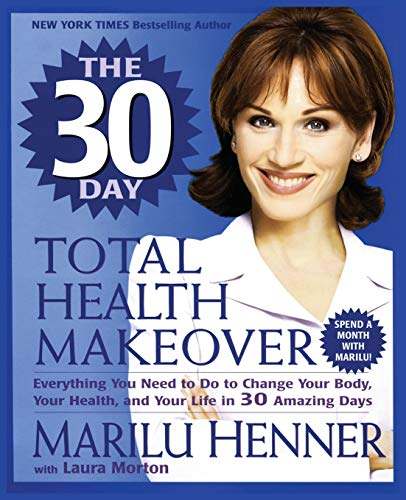 9780061031335: The 30 Day Total Health Makeover: Everything You Need to Do to Change Your Body, Your Health, and Your Life in 30 Amazing Days