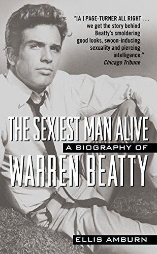 9780061031519: The Sexiest Man Alive: A Biography of Warren Beatty