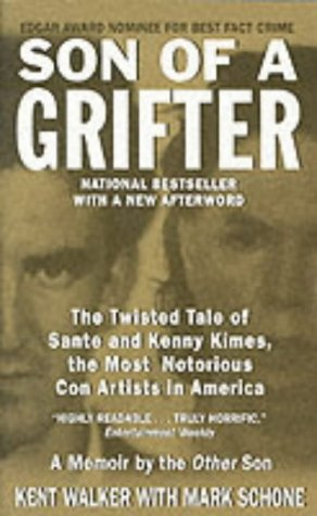 9780061031694: Son of a Grifter: The Twisted Tale of Sante and Kenny Kimes, the Most Notorious Con Artists in America (True Crime (Avon Books))