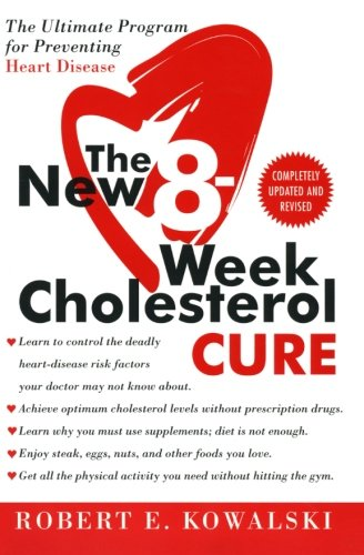 9780061031762: The New 8-Week Cholesterol Cure: The Ultimate Program for Preventing Heart Disease
