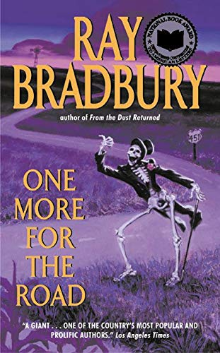 One More for the Road: Bradbury, Ray