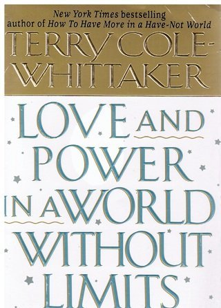9780061040009: Love and Power in a World Without Limits (Self-Help)