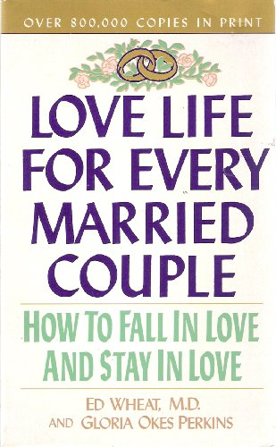 9780061040207: Love Life for Every Married Couple: How to Fall in Love, Stay in Love, Rekindle Your Love