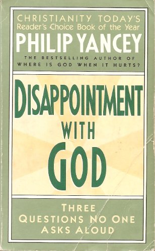 9780061040221: Disappointment With God: Three Questions No One Asks Aloud