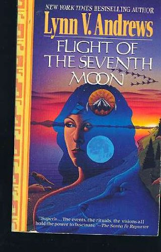 Flight of the Seventh Moon (0061040320) by Lynn V. Andrews