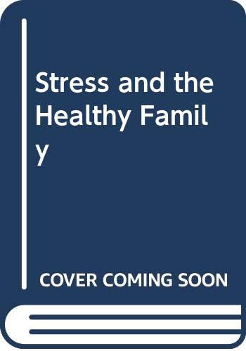 9780061040641: Stress and the Healthy Family