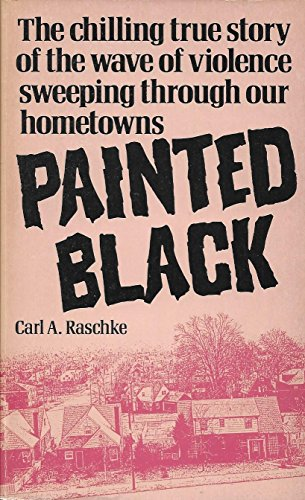 9780061040801: Painted Black: The Chilling True Story of the Wave of Violence Sweeping Through Our Hometowns