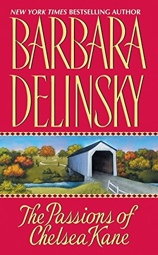 The Passions of Chelsea Kane: Delinsky, Barbara