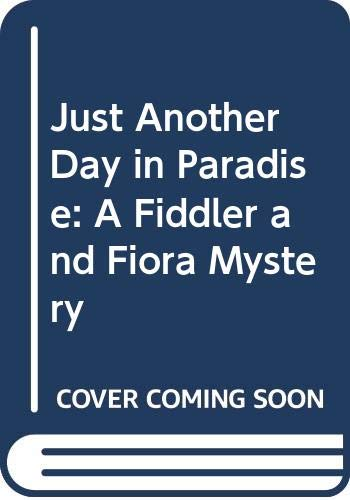 9780061041143: Just Another Day in Paradise: A Fiddler and Fiora Mystery