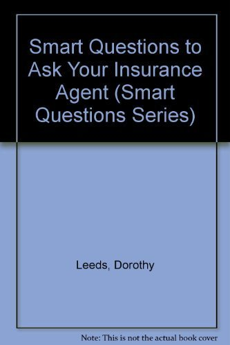9780061041341: Smart Questions to Ask Your Insurance Agent (Smart Questions Series)