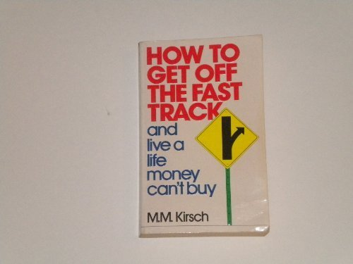 9780061041662: How to Get Off the Fast Track and Live a Life Money Can't Buy