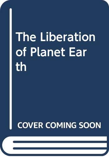 9780061041921: The Liberation of Planet Earth