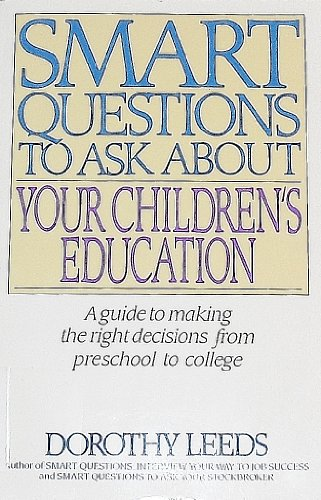 9780061042409: Smart Questions to Ask About Your Children's Education (Smart questions series)