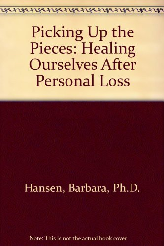 Picking Up the Pieces: Healing Ourselves After Personal Loss