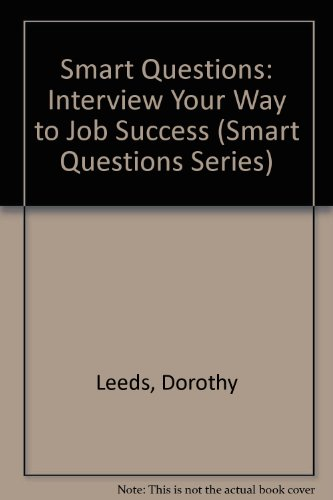 9780061042775: Smart Questions: Interview Your Way to Job Success (Smart Questions Series)