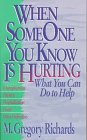 9780061043055: When Someone You Know is Hurting: What You Can Do to Help