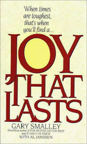 Joy That Lasts (9780061043093) by Gary Smalley