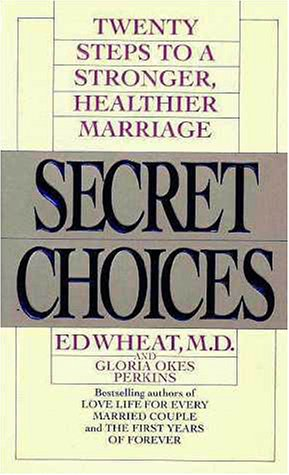 9780061043116: Secret Choices: Twenty Steps to a Stronger, Healthier Marriage