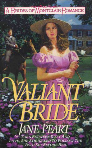 Valiant Bride (Brides of Montclair, Book 1) (9780061043178) by Peart, Jane