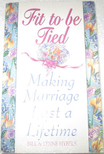 9780061043260: Fit to Be Tied: Making Marriage Last a Lifetime