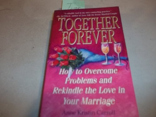 9780061043383: Together Forever: How to Overcome Problems and Rekindle the Love in Your Marriage