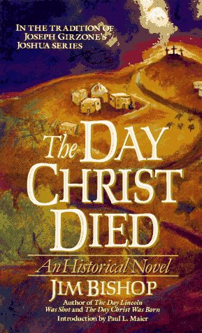 The Day Christ Died: Bishop, Jim