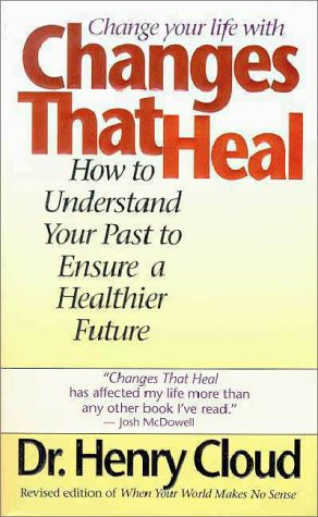 9780061043451: Changes That Heal: How to Understand Your Past to Ensure a Healthier Future