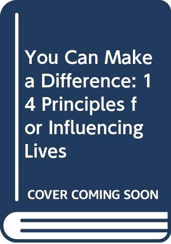 9780061043468: You Can Make a Difference: 14 Principles for Influencing Lives