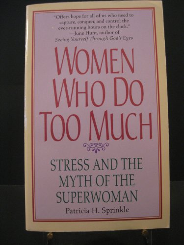 9780061043482: Women Who Do Too Much: Stress and the Myth of the Superwoman