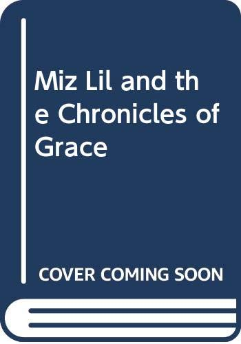 Miz Lil and the Chronicles of Grace (9780061043826) by Walter Wangerin