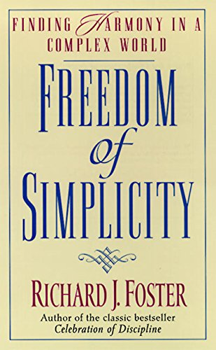 9780061043857: Freedom of Simplicity: Finding Harmony in a Complex World