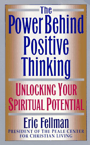 9780061043871: The Power Behind Positive Thinking: Unlocking Your Spiritual Potential