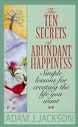 9780061044212: The Ten Secrets of Abundant Happiness