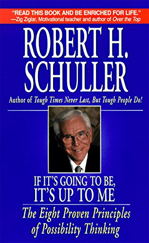 9780061044489: If It's Going to Be, It's up to Me: The Eight Proven Principles of Possibility Thinking