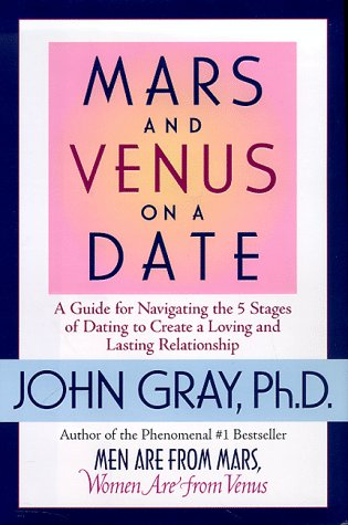 9780061044632: Mars and Venus on a Date: A Guide to Navigating the 5 Stages of Dating to Create a Loving and Lasting Relationship