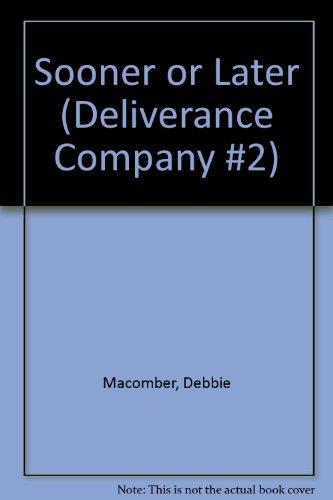 9780061044755: Sooner or Later (Deliverance Company #2)