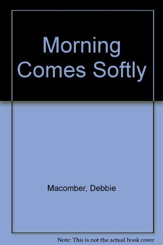 9780061044762: Morning Comes Softly