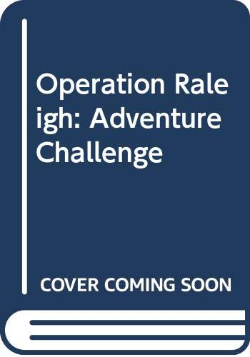 9780061050008: Operation Raleigh: Adventure Challenge