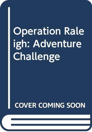 9780061050008: Operation Raleigh: Adventure Challenge