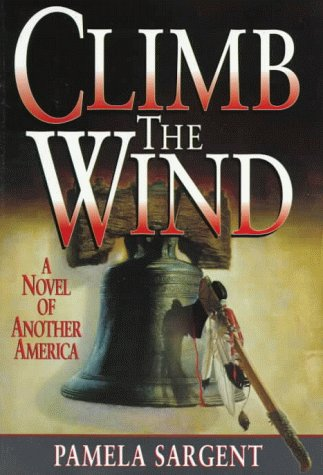 9780061050299: Climb the Wind: A Novel of Another America