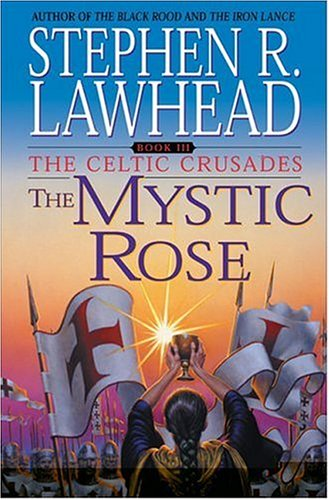 9780061050312: The Mystic Rose: 3 (Celtic Crusades)