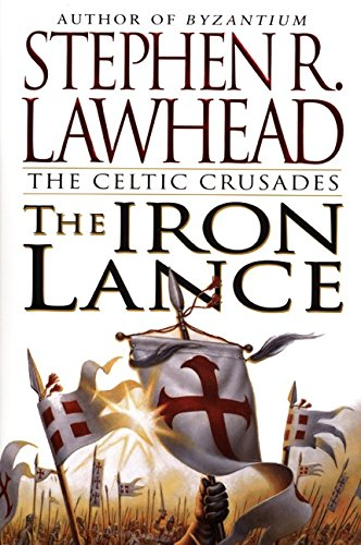 9780061050329: Iron Lance, The (Celtic Crusades S.)
