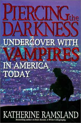 9780061050626: Piercing the Darkness: Undercover with Vampires in America Today