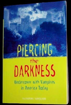 9780061050886: PIERCING THE DARKNESS: Undercover With Vampires in America
