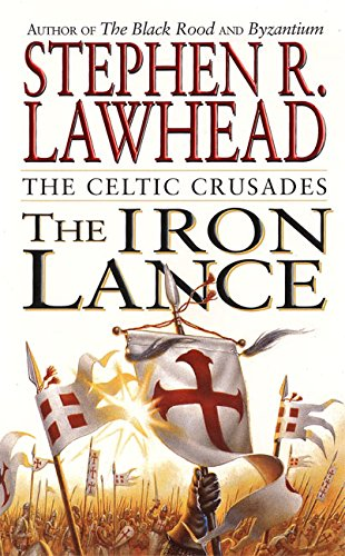 9780061051098: The Iron Lance: The Celtic Crusades: Book I