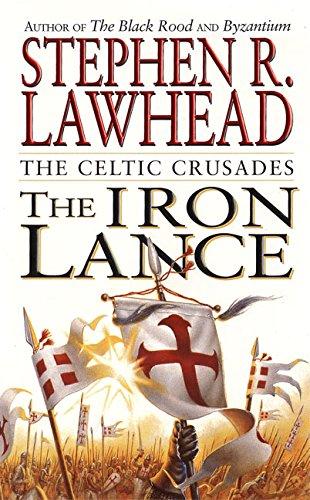 9780061051098: The Iron Lance: 1 (Celtic Crusades)