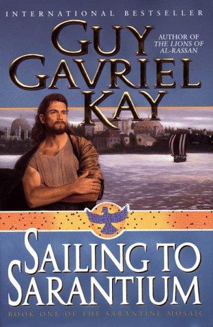 9780061051173: Sailing to Sarantium (Sarantine Mosaic, Book 1)